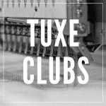 Tuxe Clubs